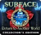 لعبة  Surface: Return to Another World Collector's Edition