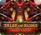 لعبة  Tales of Rome: Grand Empire