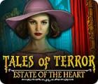 لعبة  Tales of Terror: Estate of the Heart