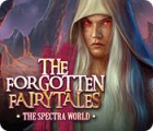لعبة  The Forgotten Fairy Tales: The Spectra World