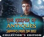 لعبة  The Keeper of Antiques: Shadows From the Past Collector's Edition