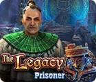 لعبة  The Legacy: Prisoner
