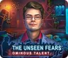 لعبة  The Unseen Fears: Ominous Talent Collector's Edition
