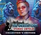 لعبة  The Unseen Fears: Stories Untold Collector's Edition