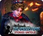لعبة  The Unseen Fears: Stories Untold