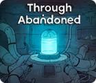 لعبة  Through Abandoned