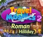 لعبة  Travel Mosaics 2: Roman Holiday