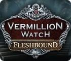 لعبة  Vermillion Watch: Fleshbound
