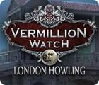 لعبة  Vermillion Watch: London Howling