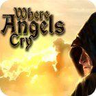 لعبة  Where Angels Cry