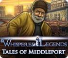 لعبة  Whispered Legends: Tales of Middleport