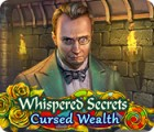 لعبة  Whispered Secrets: Cursed Wealth