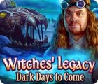 لعبة  Witches' Legacy: Dark Days to Come