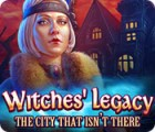 لعبة  Witches' Legacy: The City That Isn't There