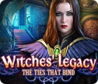 لعبة  Witches' Legacy: The Ties that Bind